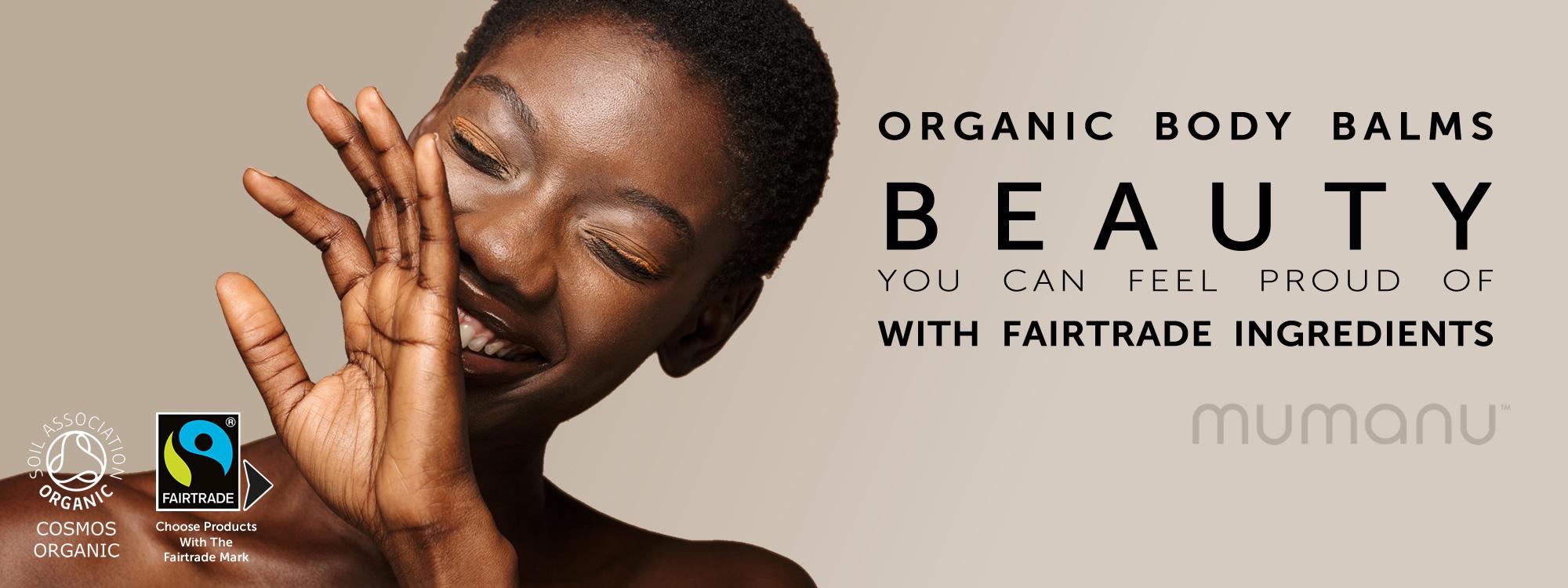 Ethical Skin Care - Mumanu Organic Massage & Body Balms With Fairtrade Ingredients